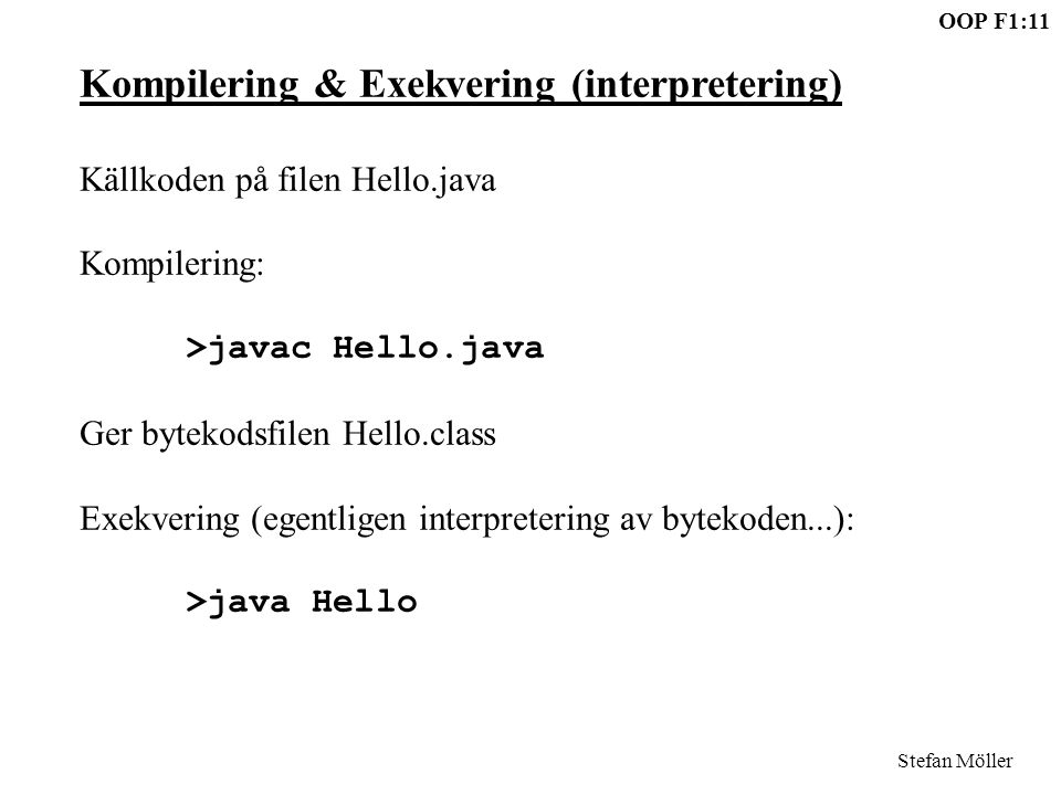 Kompilering & Exekvering (interpretering)