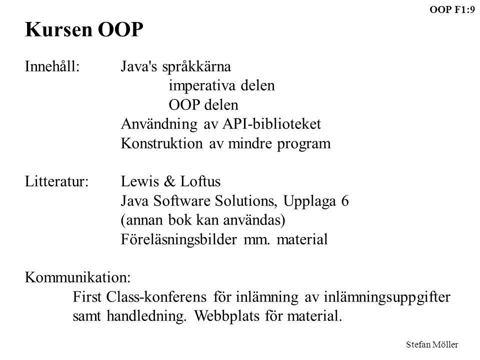 Kursen OOP Innehåll: Java s språkkärna imperativa delen OOP delen
