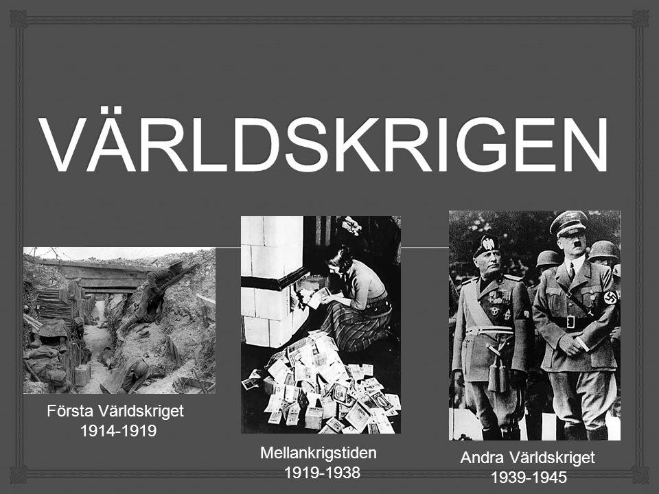 VÄRLDSKRIGEN Första Världskriget 1914-1919 Mellankrigstiden