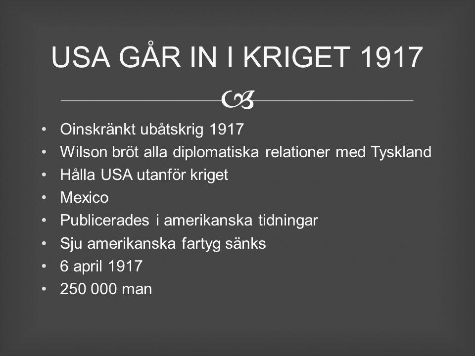 USA GÅR IN I KRIGET 1917 Oinskränkt ubåtskrig 1917