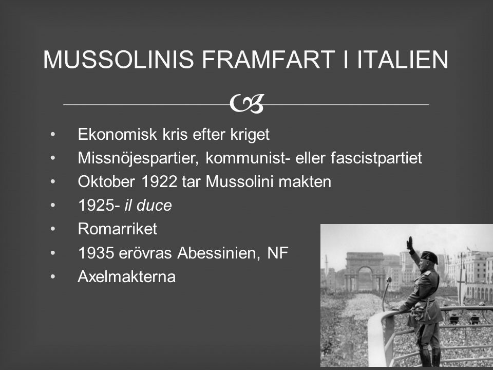 MUSSOLINIS FRAMFART I ITALIEN