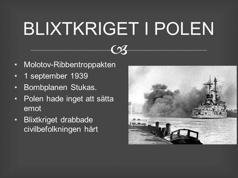 BLIXTKRIGET I POLEN Molotov-Ribbentroppakten 1 september 1939