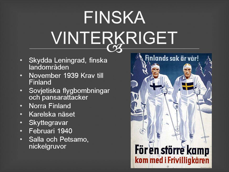 FINSKA VINTERKRIGET Skydda Leningrad, finska landområden