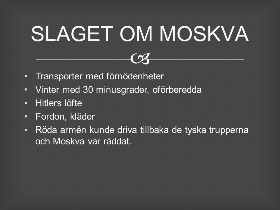 SLAGET OM MOSKVA Transporter med förnödenheter