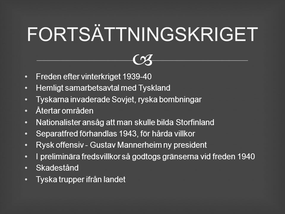 FORTSÄTTNINGSKRIGET Freden efter vinterkriget 1939-40