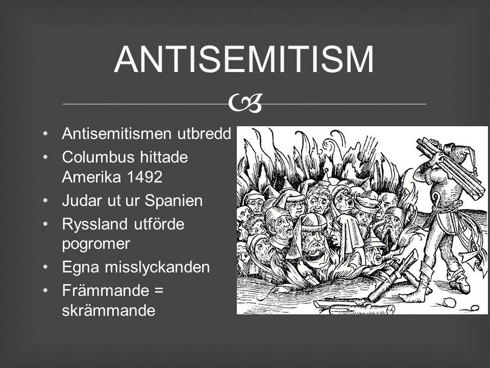 ANTISEMITISM Antisemitismen utbredd Columbus hittade Amerika 1492