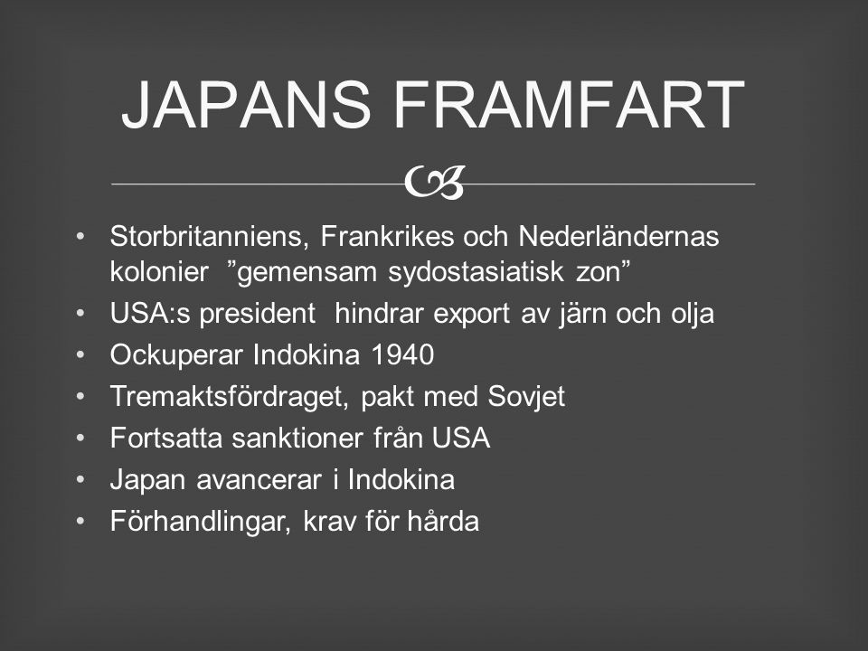JAPANS FRAMFART Storbritanniens, Frankrikes och Nederländernas kolonier gemensam sydostasiatisk zon