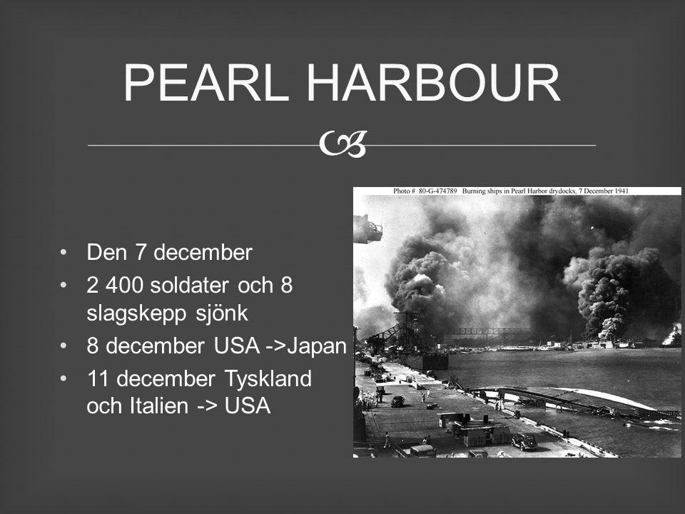 PEARL HARBOUR Den 7 december 2 400 soldater och 8 slagskepp sjönk