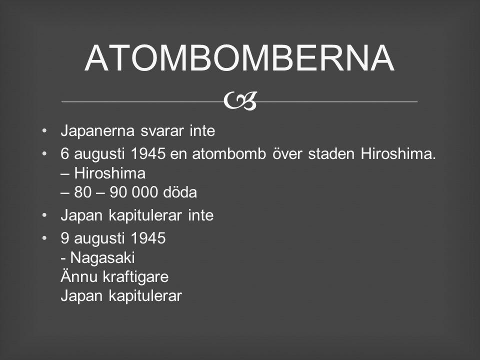 ATOMBOMBERNA Japanerna svarar inte