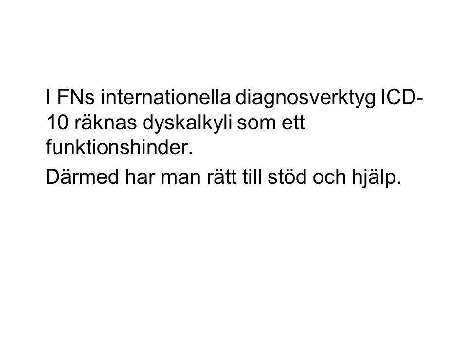 I FNs internationella diagnosverktyg ICD-10 räknas dyskalkyli som ett funktionshinder.