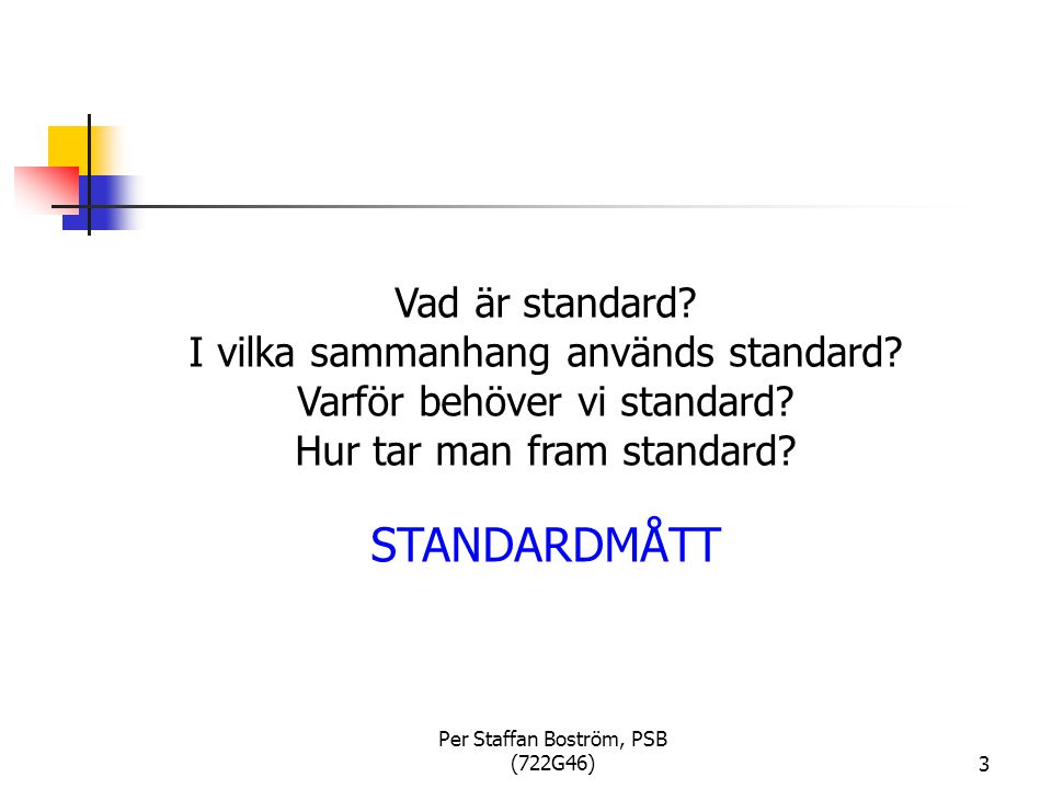 STANDARDMÅTT Vad är standard I vilka sammanhang används standard