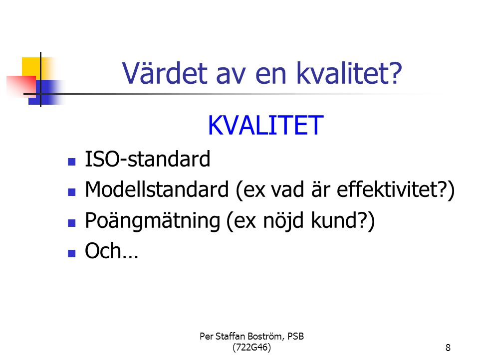 Per Staffan Boström, PSB (722G46)