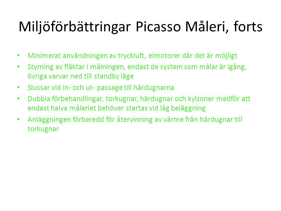 Miljöförbättringar Picasso Måleri, forts