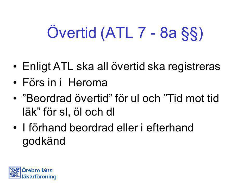 Övertid (ATL 7 - 8a §§) Enligt ATL ska all övertid ska registreras
