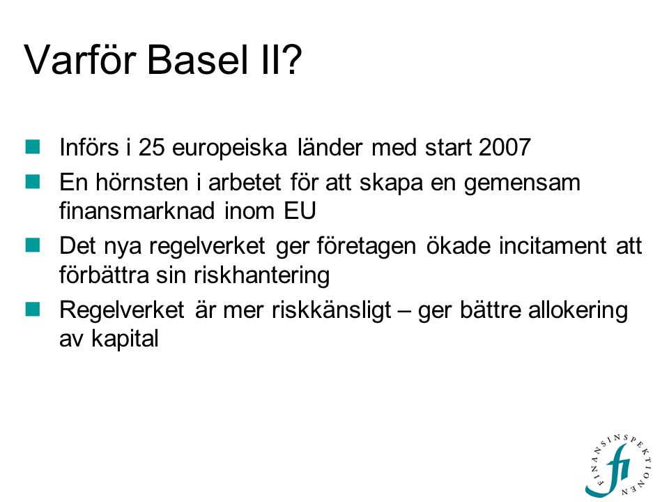 Varför Basel II Införs i 25 europeiska länder med start 2007