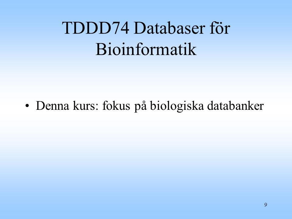 TDDD74 Databaser för Bioinformatik