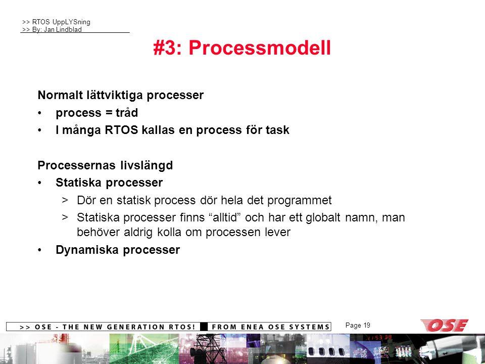 #3: Processmodell Normalt lättviktiga processer process = tråd