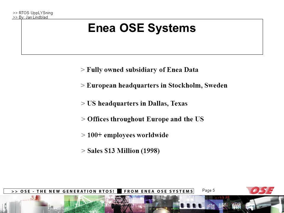 Company Profile Enea OSE Systems Fully owned subsidiary of Enea Data