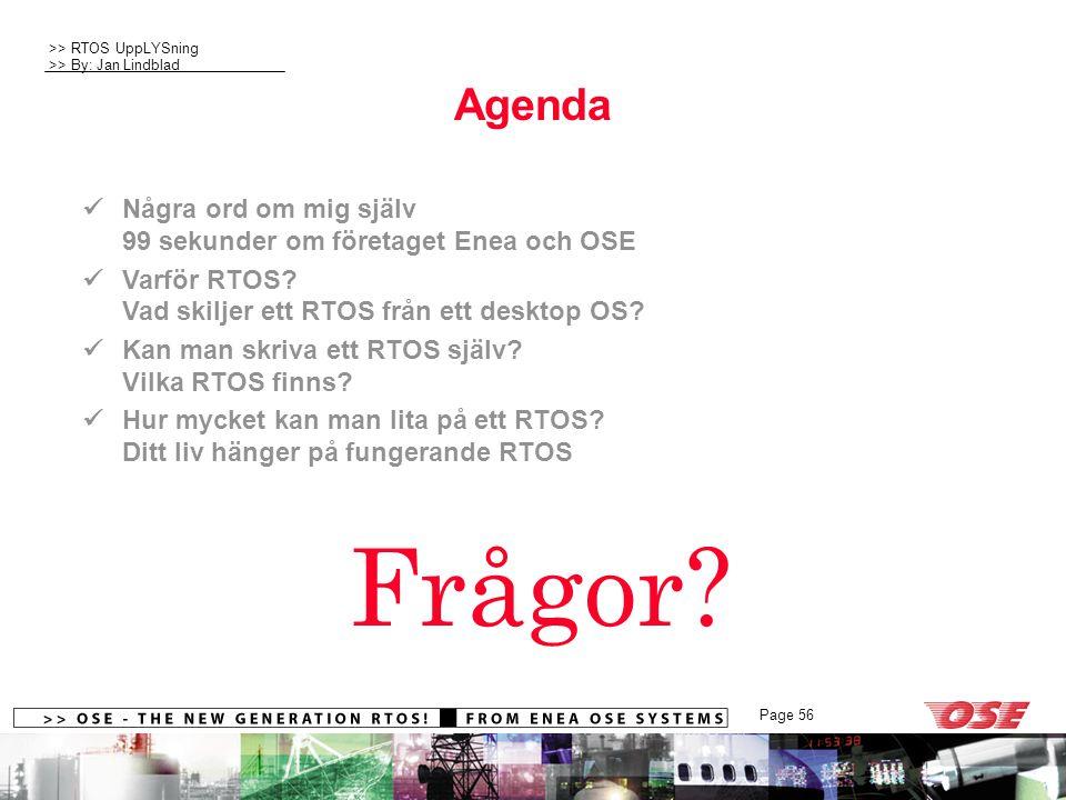 Agenda  Några ord om mig själv 99 sekunder om företaget Enea och OSE.  Varför RTOS Vad skiljer ett RTOS från ett desktop OS