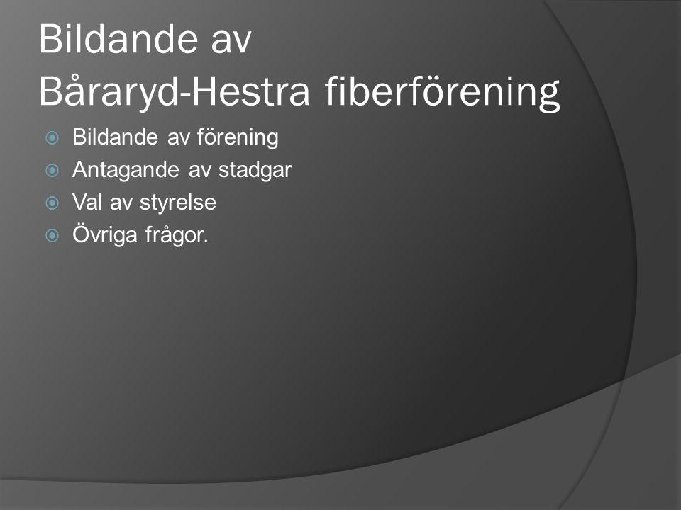 Bildande av Båraryd-Hestra fiberförening