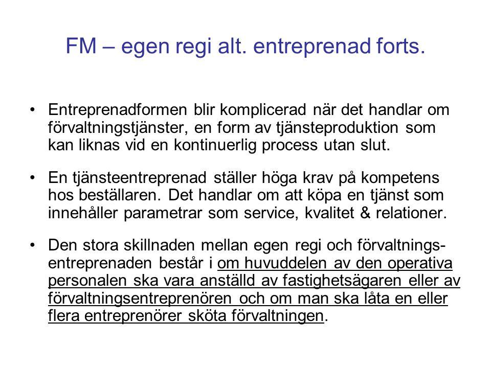 FM – egen regi alt. entreprenad forts.
