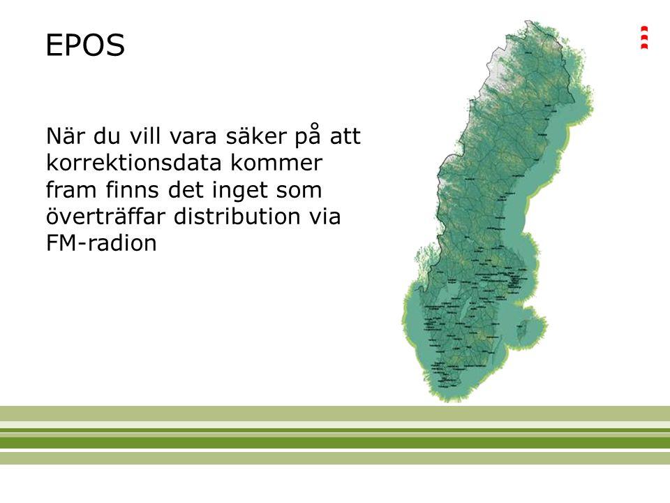 EPOS När du vill vara säker på att korrektionsdata kommer fram finns det inget som överträffar distribution via FM-radion.