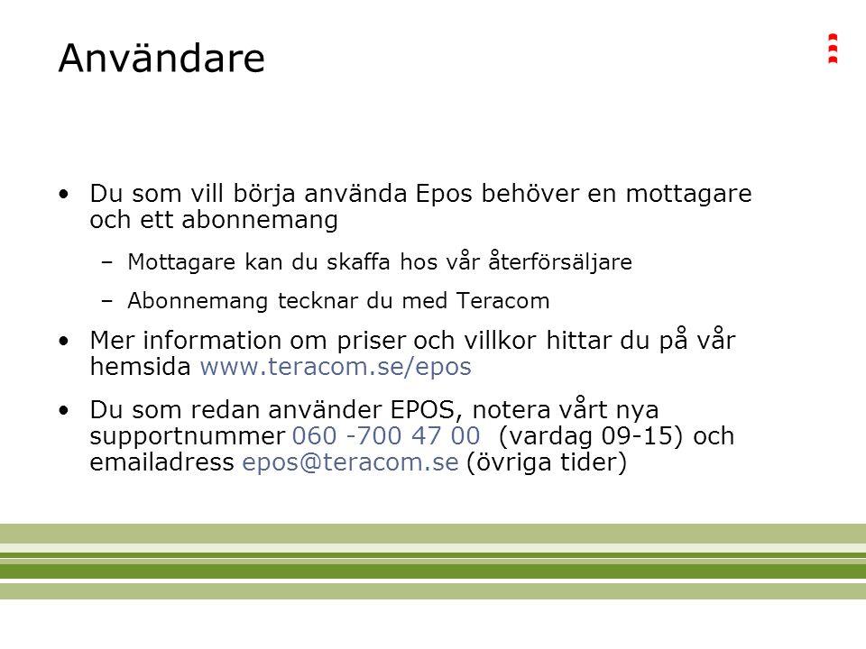 Användare Du som vill börja använda Epos behöver en mottagare och ett abonnemang. Mottagare kan du skaffa hos vår återförsäljare.