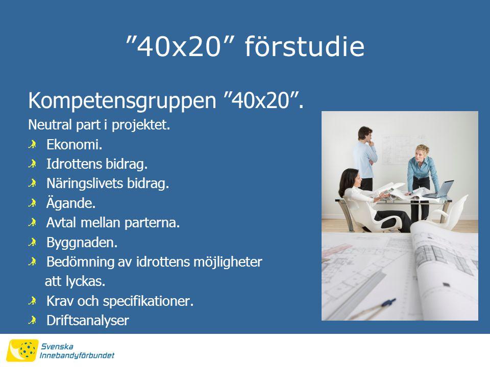 40x20 förstudie Kompetensgruppen 40x20 . Neutral part i projektet.