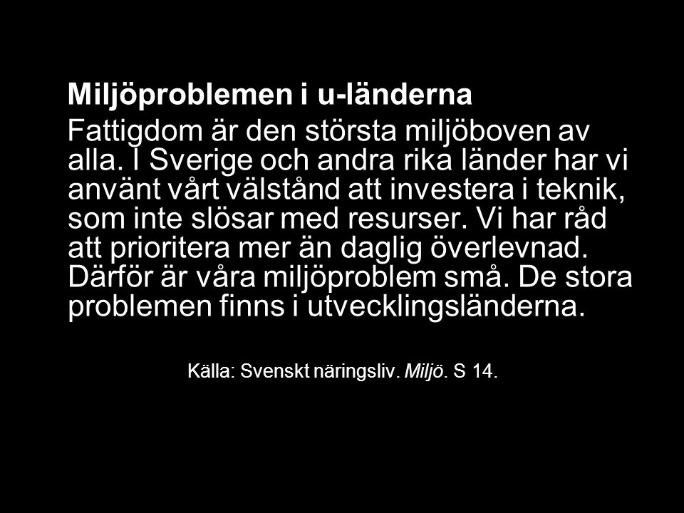 Källa: Svenskt näringsliv. Miljö. S 14.