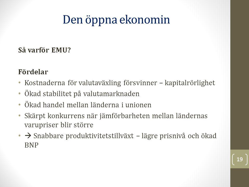 Den öppna ekonomin Så varför EMU Fördelar