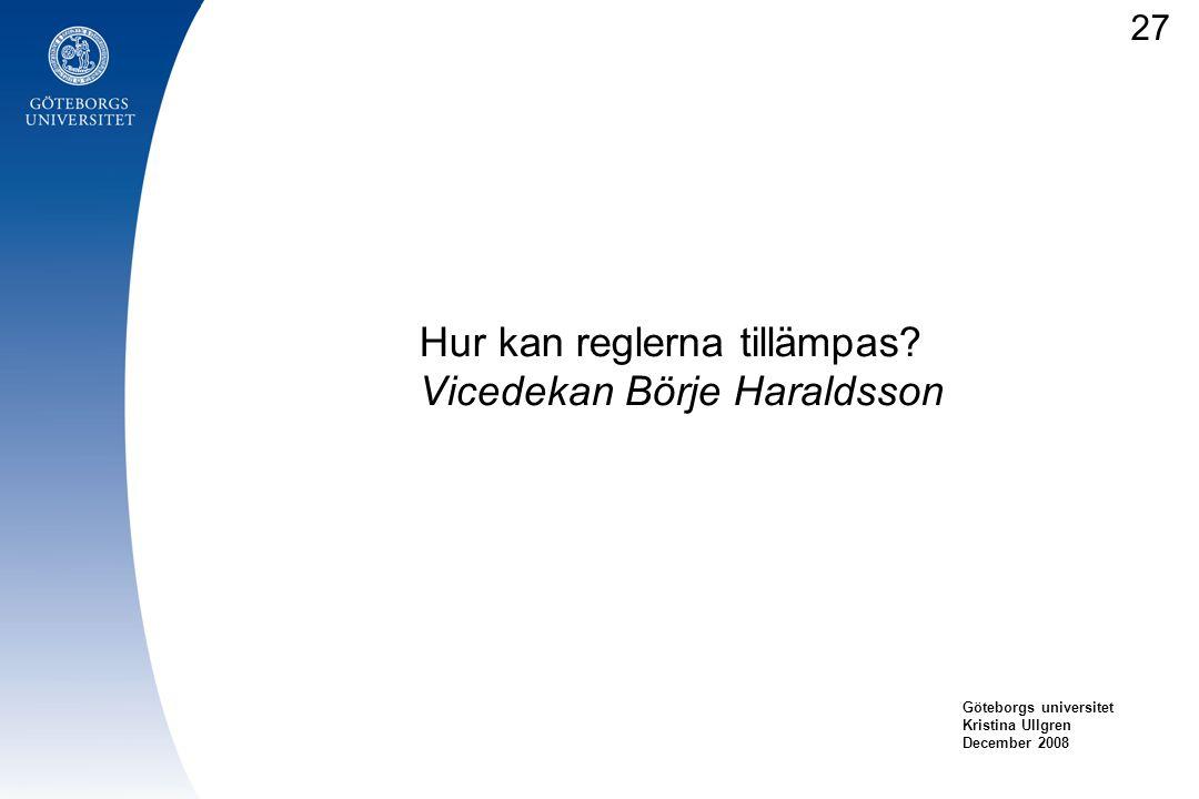 Hur kan reglerna tillämpas Vicedekan Börje Haraldsson