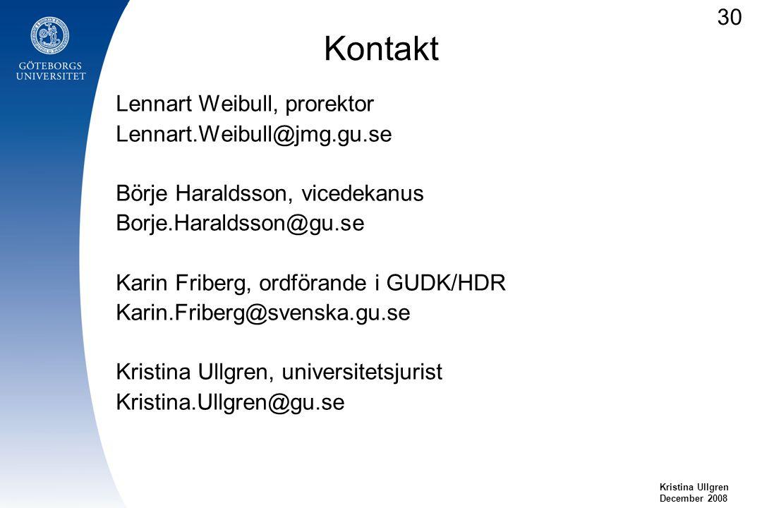 Kontakt 30 Lennart Weibull, prorektor Lennart.Weibull@jmg.gu.se