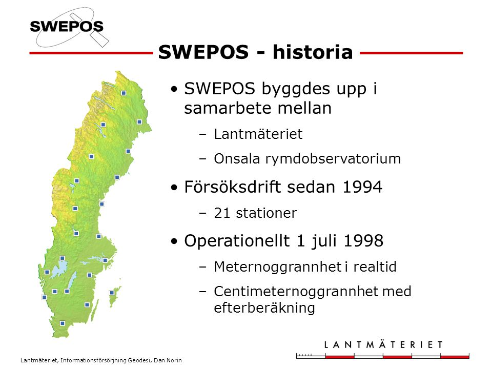 SWEPOS - historia SWEPOS byggdes upp i samarbete mellan