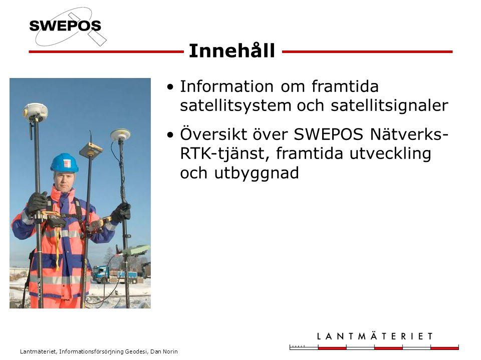 Innehåll Information om framtida satellitsystem och satellitsignaler