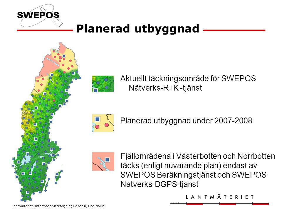 Planerad utbyggnad Aktuellt täckningsområde för SWEPOS Nätverks-RTK -tjänst. Planerad utbyggnad under 2007-2008.