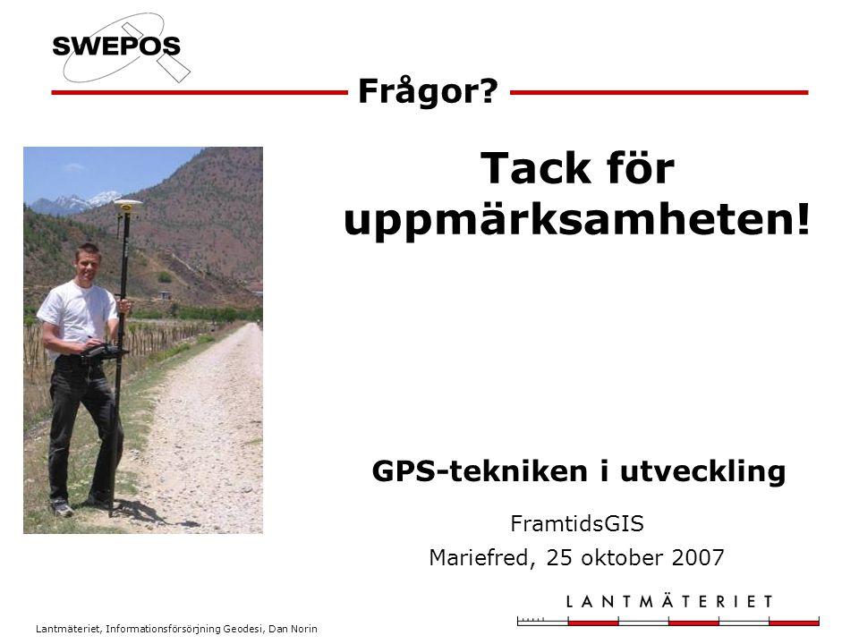 Tack för uppmärksamheten! GPS-tekniken i utveckling