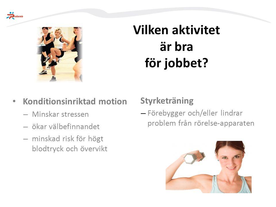 Vilken aktivitet är bra för jobbet