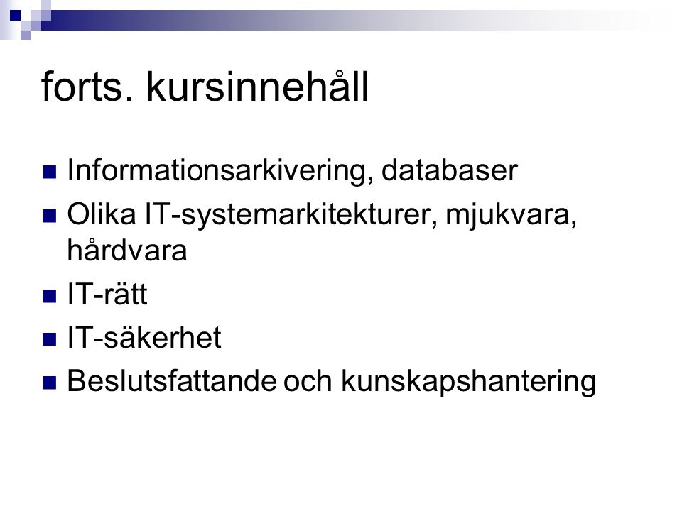 forts. kursinnehåll Informationsarkivering, databaser