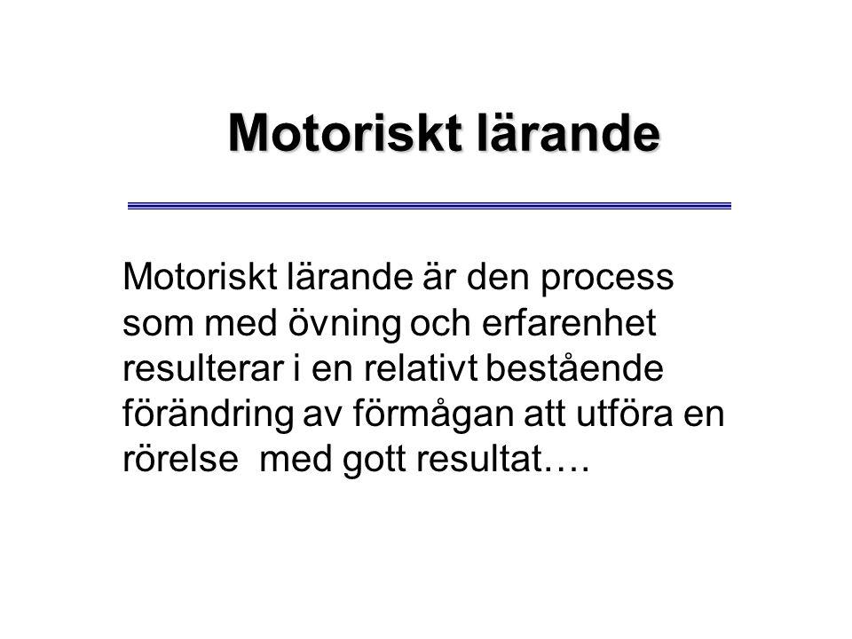 Motoriskt lärande Motoriskt lärande är den process