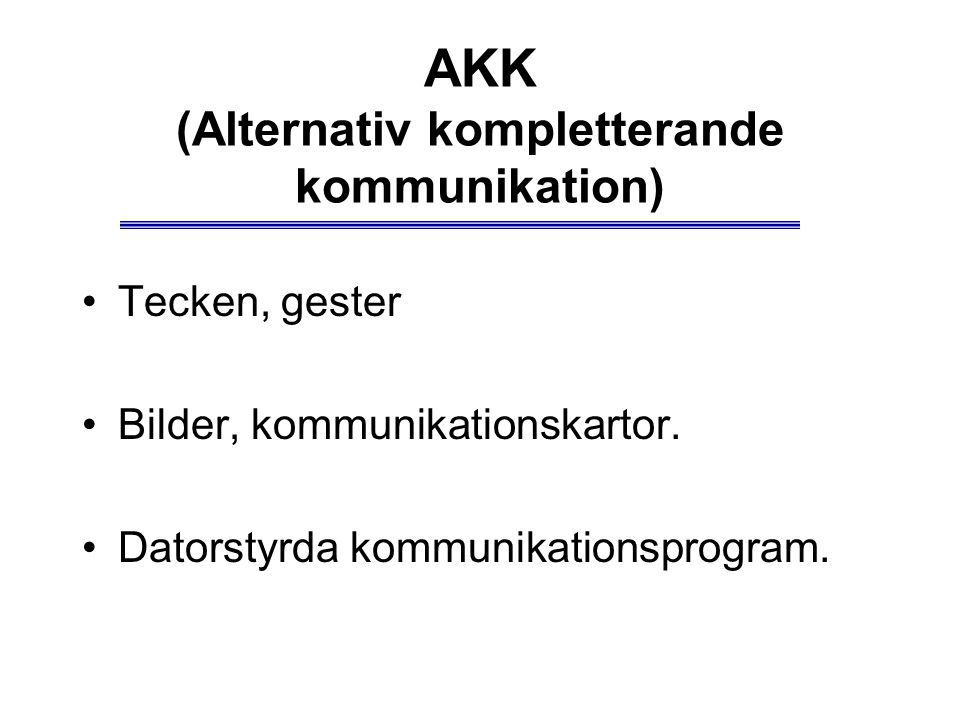 AKK (Alternativ kompletterande kommunikation)