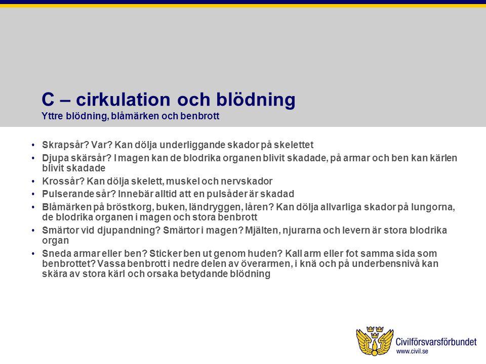 C – cirkulation och blödning Yttre blödning, blåmärken och benbrott