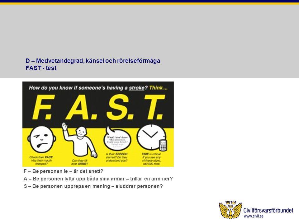D – Medvetandegrad, känsel och rörelseförmåga FAST - test
