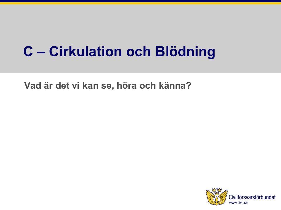 C – Cirkulation och Blödning