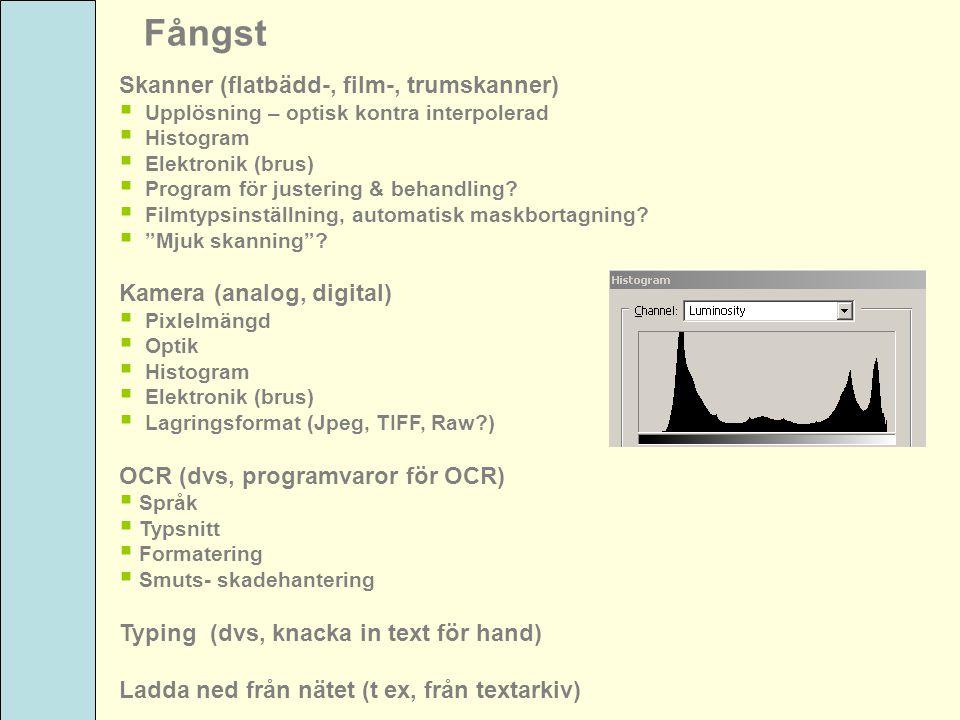 Fångst Skanner (flatbädd-, film-, trumskanner)