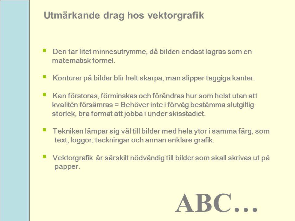 ABC… Utmärkande drag hos vektorgrafik