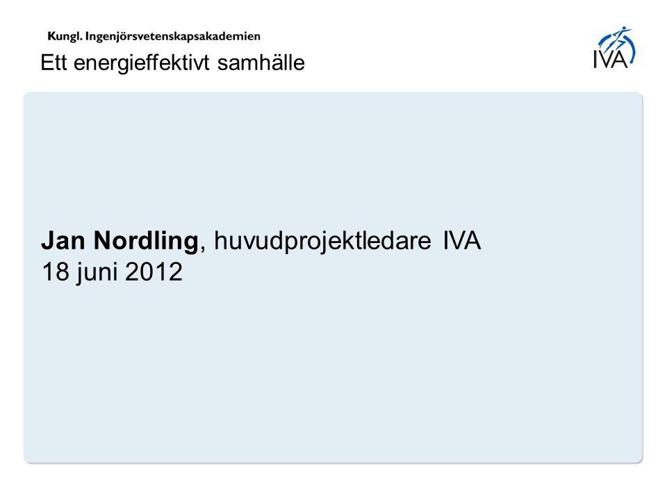 Jan Nordling, huvudprojektledare IVA 18 juni 2012