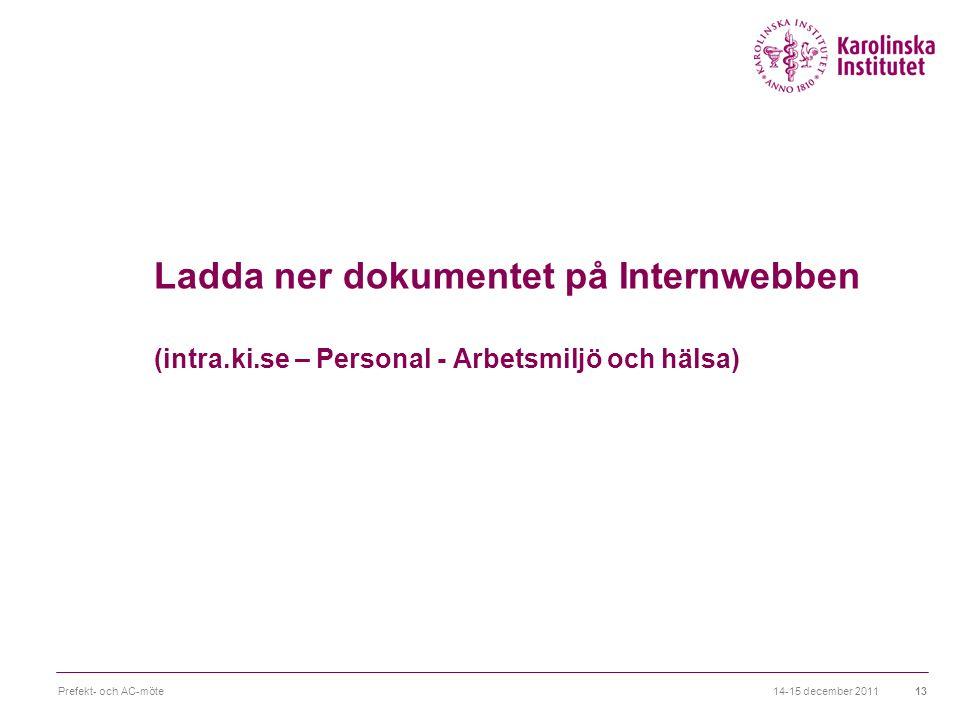Ladda ner dokumentet på Internwebben (intra. ki