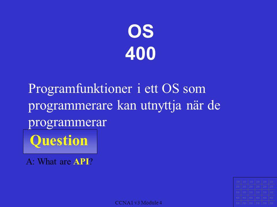OS 400 Programfunktioner i ett OS som programmerare kan utnyttja när de programmerar. Question. A: What are API