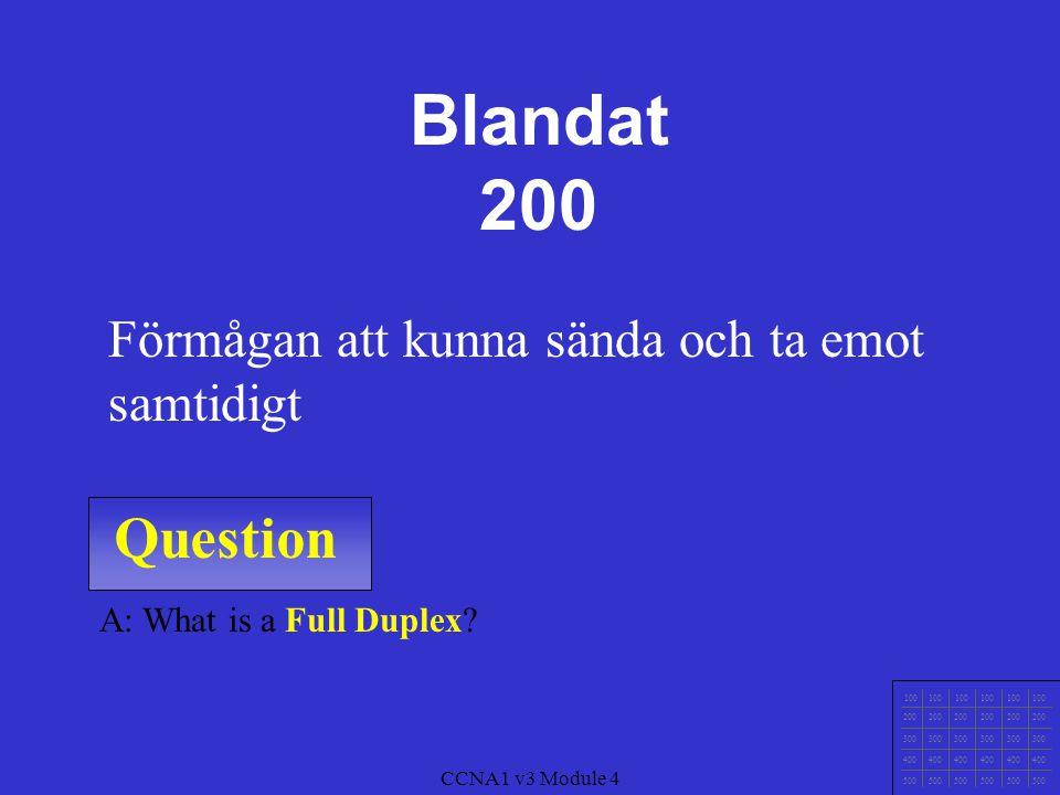 Blandat 200 Question Förmågan att kunna sända och ta emot samtidigt