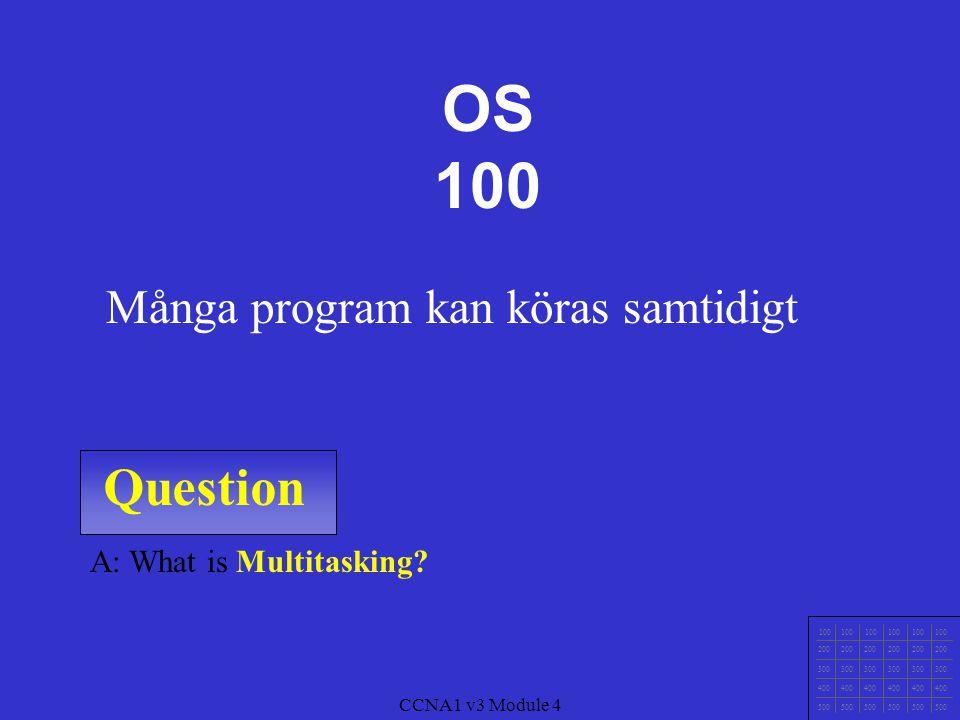 OS 100 Question Många program kan köras samtidigt